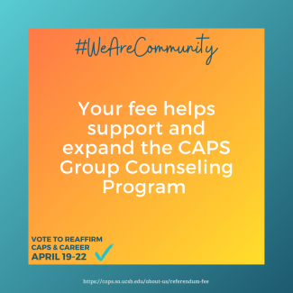 Your fee helps support and expand the CAPS Group Counseling Program